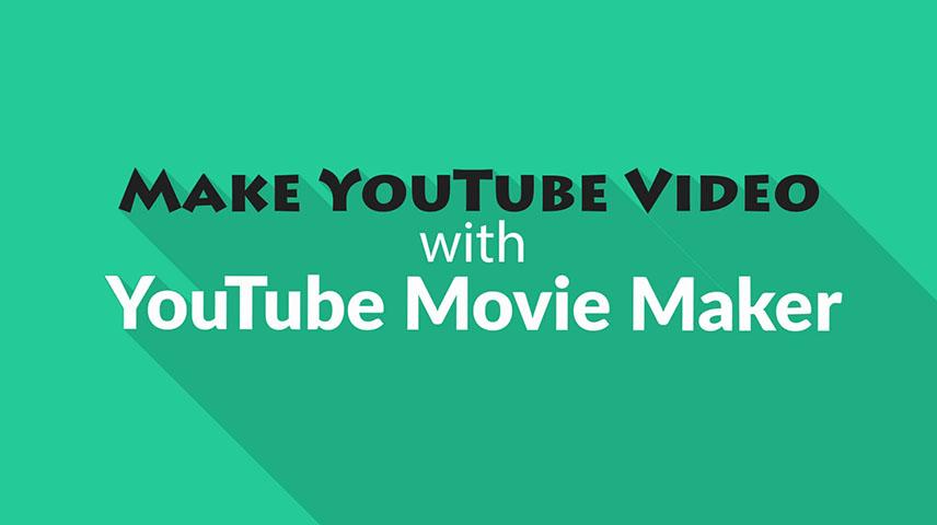 Free YouTube Video Maker | YouTube Movie Maker